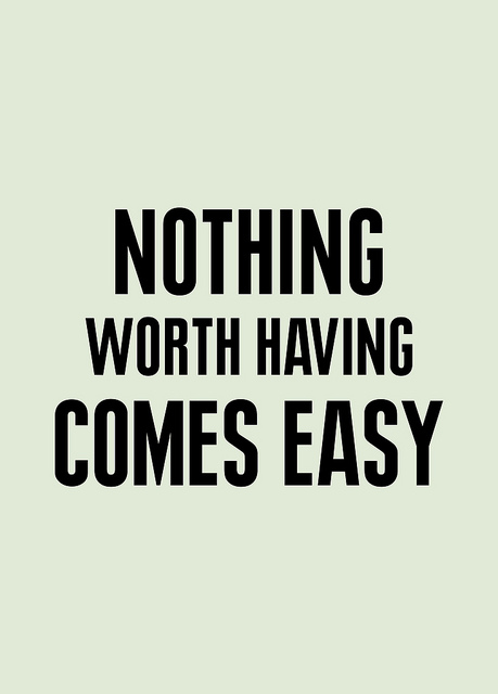 Not Easy, But Worth It
